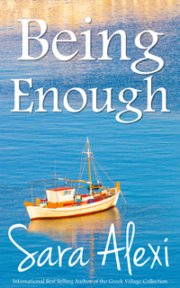 Sara Alexi - The Greek Village Series - Being Enough